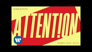 Video Charlie Puth - Attention (Remix Feat. Kyle) [Official Audio] MP3, 3GP, MP4, WEBM, AVI, FLV Juni 2018
