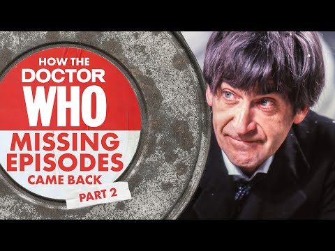 How Doctor Who's Missing Episodes Came Back [Part 2]