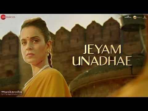 Jeyam Unadhae - Full Video | Manikarnika - Tamil | Kangana Ranaut | Shankar Ehsaan Loy