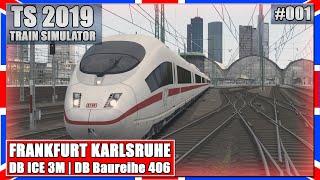 7. TRAIN SIMULATOR 2019 #001   FRANKFURT KARLSRUHE   ICE 3M [64BIT Deutsch]