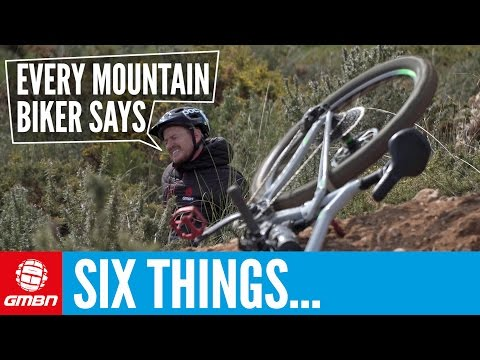 6 Things Every Mountain Biker Says (видео)