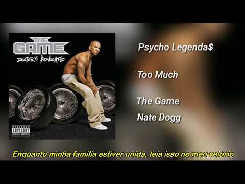 The Game ft Nate Dogg - Too Much (Legendado)