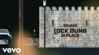 Video Squash - Lock Dung Di Place (Official Audio) MP3, 3GP, MP4, WEBM, AVI, FLV Juli 2019
