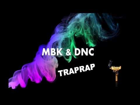 MBK & DNC - TRAPRAP