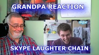 Please help me work towards my goal of 5,000 Subscribers!SUBSCRIBE HERE ► https://www.youtube.com/c/GrandpaReactsHey Guys, Grandpa Reacts coming at you with another Reaction video.Today we are going to be reacting to Skype Laughter ChainFollow my Facebook page for updateshttps://www.facebook.com/GrandpaReacts/https://www.facebook.com/profile.php?id=100015993844810If you enjoyed the video please comment, like and subscribe for more videos to come.  Leave your video suggestions in a comment down below, or email them to me at - grandpareacts@gmail.comORIGINAL VIDEO - GO SUBSCRIBE TO THEIR CHANNELhttps://www.youtube.com/watch?v=p32OC97aNqcBACKGROUND MUSIC -  GO SUBSCRIBE TO HIS CHANNELGiyo - Amazing artist, go and support his music.https://www.youtube.com/user/GiyoMusic/featuredChannel Art by Henry Brownhttps://www.youtube.com/channel/UCU9PIQOBnrjN2D8YNFoffOA/featured