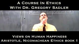 Views On Happiness (Aristotle, Nichomachean Ethics Bk.1)