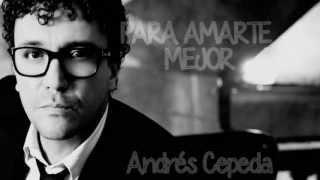 Para amarte mejor Andrés Cepeda YouTube