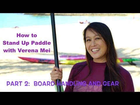How To Stand Up Paddle With Verena Mei  Part 2: Board Handling And Gear