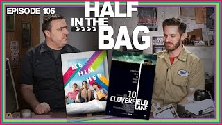 Video Half in the Bag Episode 105 - 10 Cloverfield Lane and Me Him Her MP3, 3GP, MP4, WEBM, AVI, FLV April 2018