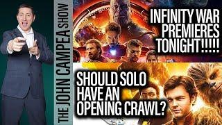 Video Avengers infinity War Premieres Tonight, Solo Opening Crawl? - The John Campea Show MP3, 3GP, MP4, WEBM, AVI, FLV April 2018