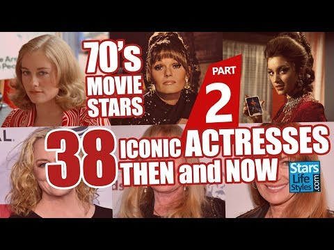 70's Movie Stars : 38 Iconic Actresses Nowadays   Hollywood Moviestars Then And Now