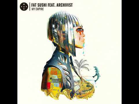PREMIERE: Fat Sushi Feat. Archivist - My Empire (Township Rebellion Remix) [Fat Wax]