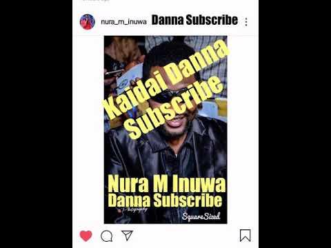Nura M Inuwa (Sabo da Maza ) Zazzafar Waka Danna Subscribe