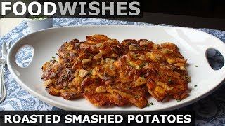Roasted Smashed Potatoes – Food Wishes by Food Wishes