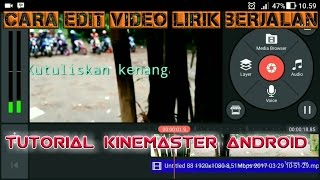 Cara edit video lirik berjalan - tutorial kinemaster