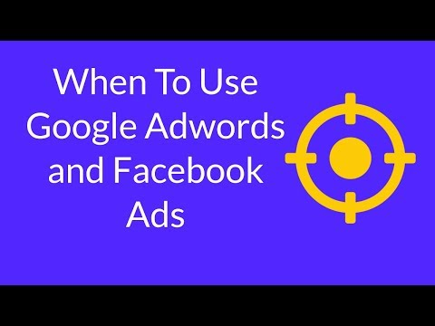 Watch 'When To Use Google Adwords and Facebook Ads'