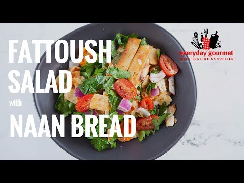 Fattoush Salad with Naan Bread | Everyday Gourmet S7 E22