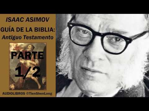 ISAAC ASIMOV - GUIA DE LA BIBLIA. ANTIGUO TESTAMENTO - AUDIOLIBRO (PARTE 1/2)