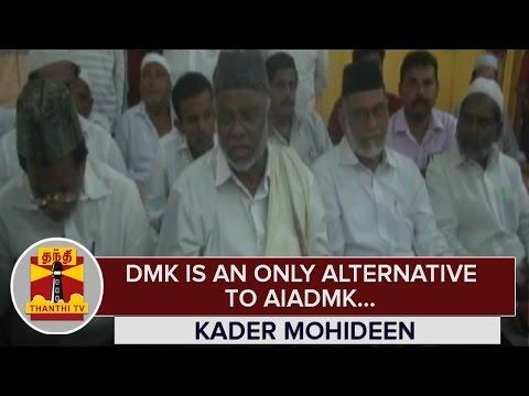 DMK-is-an-only-Alternative-to-AIADMK--Kader-Mohideen-Indian-Union-Muslim-League--Thnathi-TV