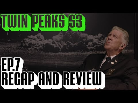 [Twin Peaks] Season 3 Episode 7 Recap & Review | The Return Part 7 There's a Body All Right