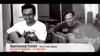 Video Ngacepang Tresna - Indra Wijaya | Cipt : Indra.W / Made Bawa MP3, 3GP, MP4, WEBM, AVI, FLV November 2017
