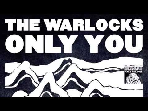 The Warlocks - Only You (Single)