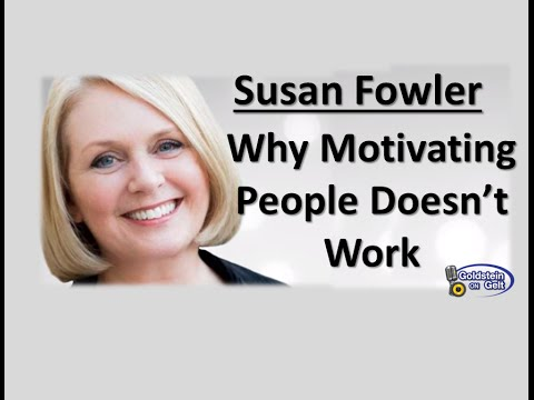 Susan Fowler – Why Motivating People Doesn't Work – interview – Goldstein on Gelt