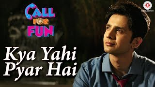 Kya Yahi Pyar Hai Song - 'Call For Fun'