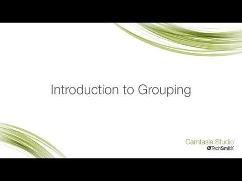 Camtasia Studio 8: Introduction to Grouping