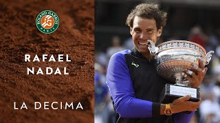 La Decima - Rafael Nadal at Roland-Garros from 2005 to 2017.  Watch the incredible road of Rafael Nadal at Roland-Garros. 10 Finals for 10 titles. An amazing performance for a legend! Visit Roland Garros' official website: http://rg.fr/RGwebSubscribe to our channel: http://rg.fr/ytrginFollow us!Facebook: http://rg.fr/FBRolGaTwitter: http://rg.fr/TwrolgInstagram: http://rg.fr/instRGThis is the official YouTube Channel of Roland Garros, home of the French Open. The tournament 2017 will run from 22 May- 11 June.