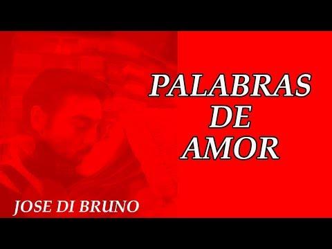 Frases de amor cortas - Palabras de amor (poesía) Jose Di Bruno (segunda version)