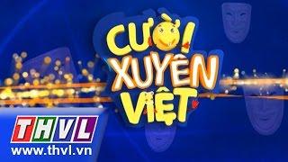 THVL | Cười xuyên Việt - Tập 5: Vòng chung kết 3, cuoi xuyen viet, cười xuyên việt, cười xuyên việt tập 8