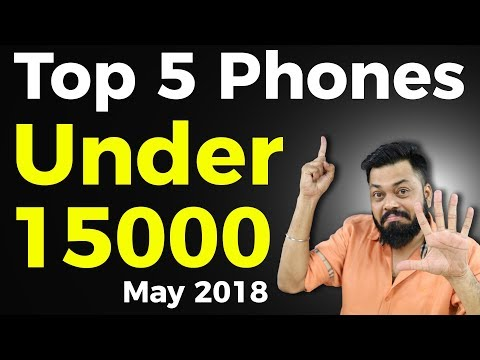 TOP 6 BEST PHONES UNDER ₹15000 (MAY 2018)