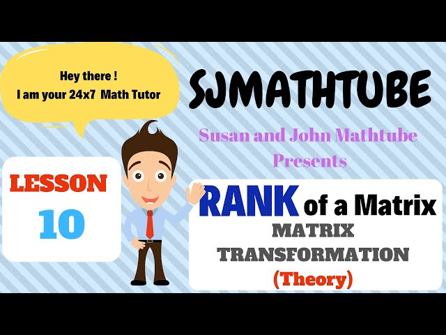 Matrices - 10 - Matrix Transformation (Characteristic Equation - Theory)