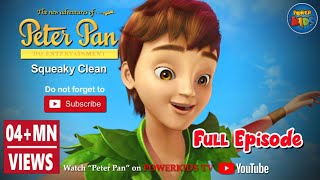 Peter Pan ᴴᴰ [Latest Version] - Squeaky Clean - Animated Cartoon Show For Kids