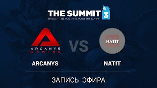 Natit vs Arcanys, game 1