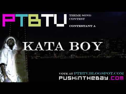 pushinthebay - http://www.pushinthebay.com - RATE & COMMENT KATA BOY's song submission for the PTBTV Theme Song Contest! SUBMIT YOUR VOTE AT http://ptbtv.blogspot.com - THE...