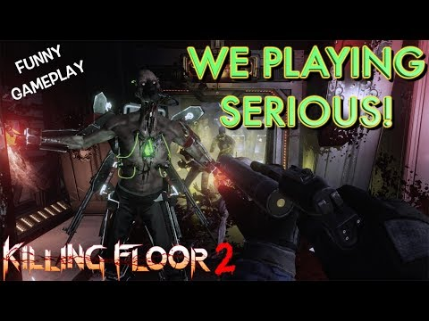 "WE GOT SERIOUS! ( FUNNY CO-OP ""KILLING FLOOR 2"" GAMEPLAY W/PU55NBOOT5)"