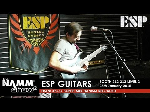 NAMM 2015 ESP Guitars 25/01 / Francesco Fareri - Mechanism Reloaded