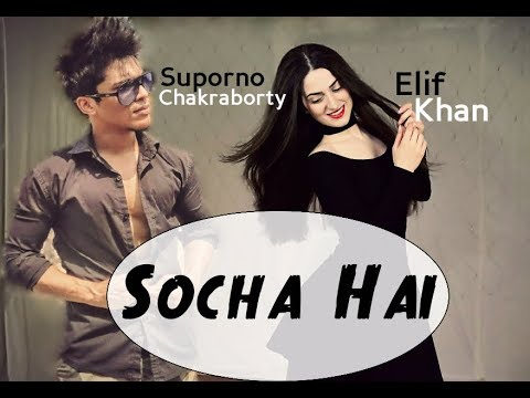 Dance On: Socha Hai (Elif Khan Ft. Suporno Chakraborty)