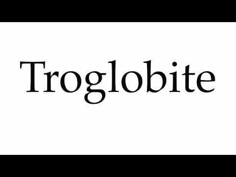 How to Pronounce Troglobite