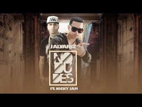 Letra No dudes J Alvarez Ft Nicky Jam