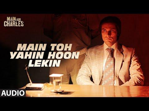 Main Toh Yahin Hoon Lekin FULL AUDIO Song | Main A