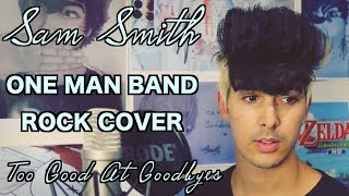 Video Sam Smith | Too Good At Goodbyes | Rock Cover MP3, 3GP, MP4, WEBM, AVI, FLV Mei 2018