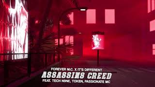 Forever M.C. - Assassin's Creed (feat. Tech N9ne, Token, PASSIONATE MC)