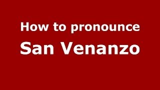 San Venanzo Italy  city pictures gallery : How to pronounce San Venanzo (Italian/Italy) - PronounceNames.com