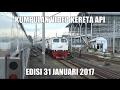 [HD] Kumpulan Video Kereta Api Edisi 31-01-2017