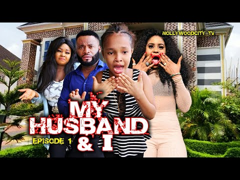 My Husband & I episode 1 - Latest Nigerian Nollywood African Series 2019