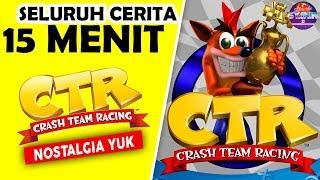 Video Seluruh Alur Cerita CTR Crash Team Racing Hanya 15 MENIT - Nostalgia Game Jadul Balapan Terbaik PS1 MP3, 3GP, MP4, WEBM, AVI, FLV Juni 2019