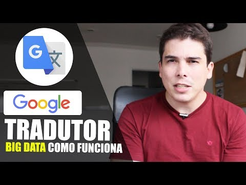 GOOGLE TRADUTOR TRANSLATE COMO FUNCIONA BIG DATA INGLÊS PORTUGUÊS 2018 2019 2020